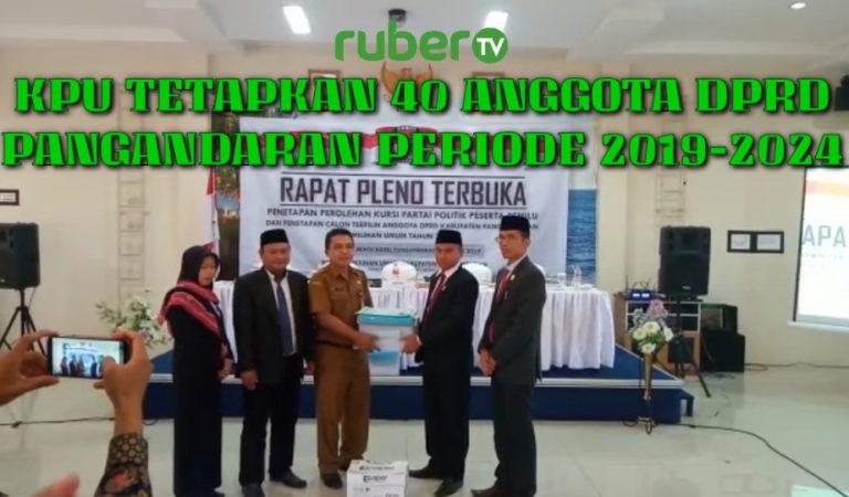 [ruberTV] KPU Tetapkan 40 Anggota DPRD Pangandaran Periode 2019-2024, Ini Daftarnya